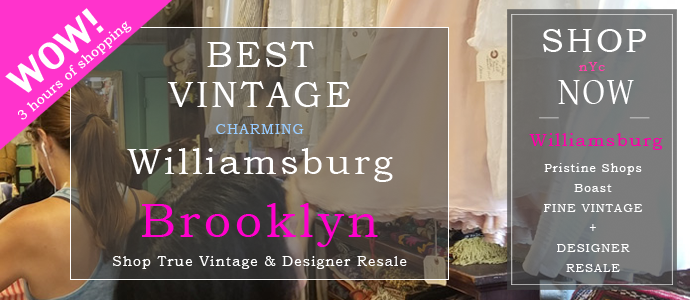 Shop Williamsburg's best consignment and vintage boutiques. 2 1/2 hours of guided shopping to period vintage as well as designer consignment boutiques. A true New York adventure!