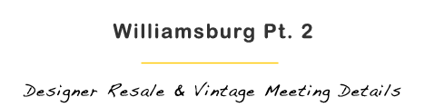 Williamsburg Brooklyn Part 2 Designer Resale and Vintage Meeting Details